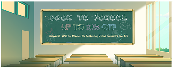 Back to School, up to 80% off, extra 5%-10% off coupon